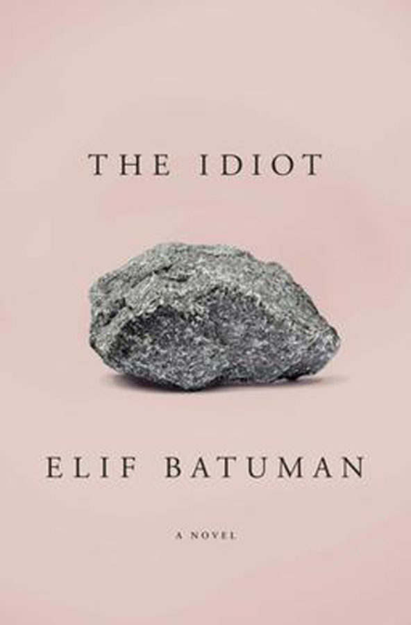 """The Idiot"" by Elif Batuman."
