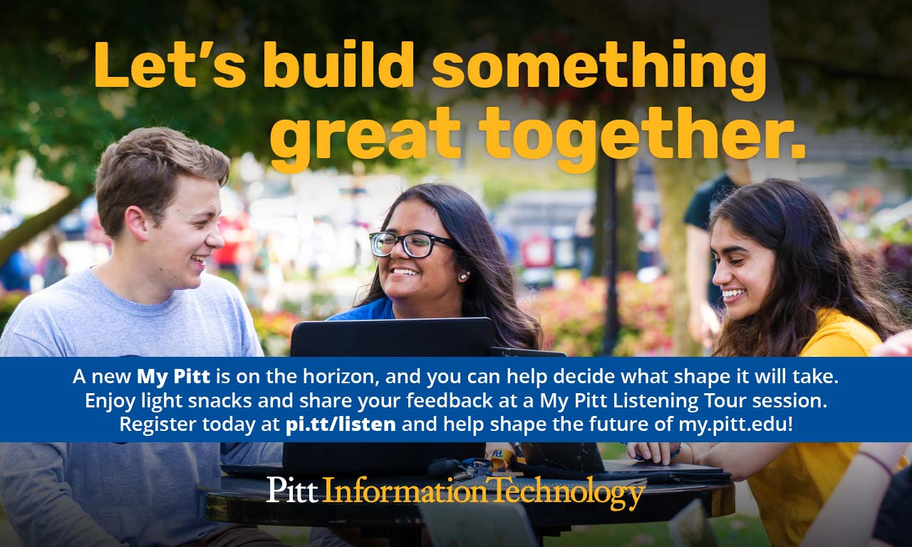 The University announced Tuesday that it is looking for student input regarding an upcoming redesign of the student portal, My Pitt, and will be hosting in-person sessions as well as webinars.